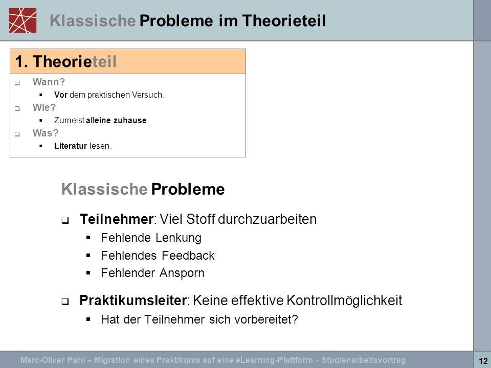 Marc-Oliver Pahl – Migration eines Praktikums auf eine eLearning-Plattform - Studienarbeitsvortrag 12 Klassische Probleme im Theorieteil Klassische Pr