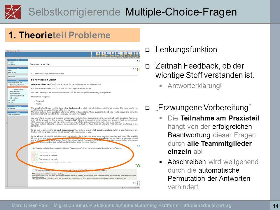 Marc-Oliver Pahl – Migration eines Praktikums auf eine eLearning-Plattform - Studienarbeitsvortrag 14 Selbstkorrigierende Multiple-Choice-Fragen 1. Th