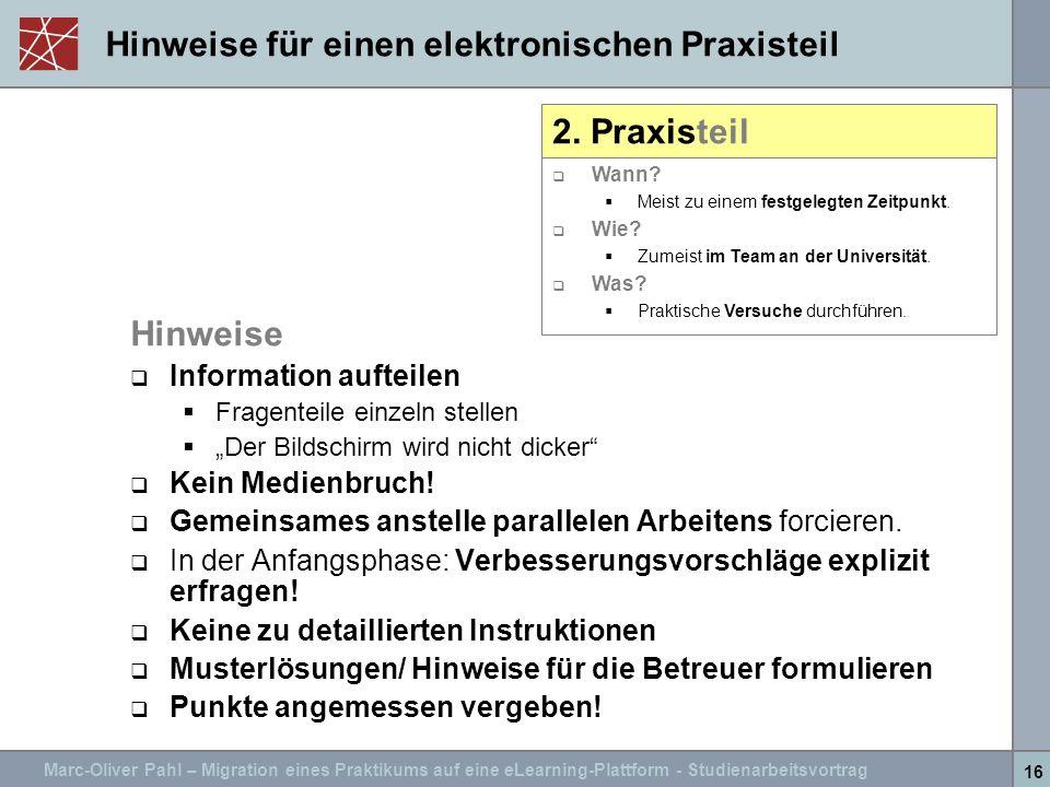 Marc-Oliver Pahl – Migration eines Praktikums auf eine eLearning-Plattform - Studienarbeitsvortrag 16 Hinweise für einen elektronischen Praxisteil 2.