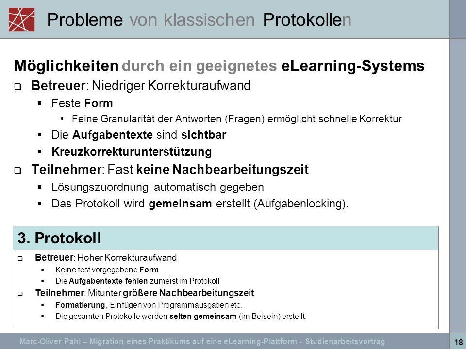Marc-Oliver Pahl – Migration eines Praktikums auf eine eLearning-Plattform - Studienarbeitsvortrag 18 Probleme von klassischen Protokollen Möglichkeit