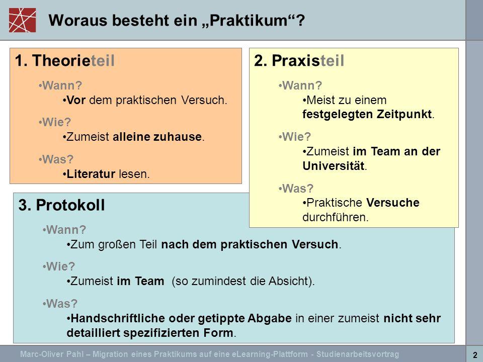 Marc-Oliver Pahl – Migration eines Praktikums auf eine eLearning-Plattform - Studienarbeitsvortrag 2 3. Protokoll Wann? Zum großen Teil nach dem prakt