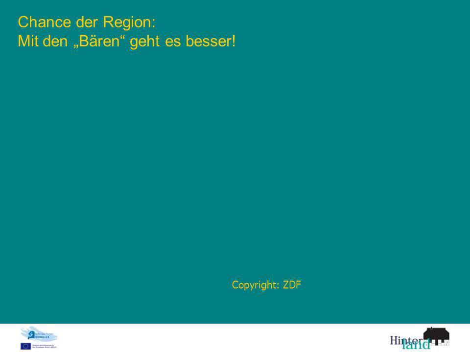 Chance der Region: Mit den Bären geht es besser! Copyright: ZDF