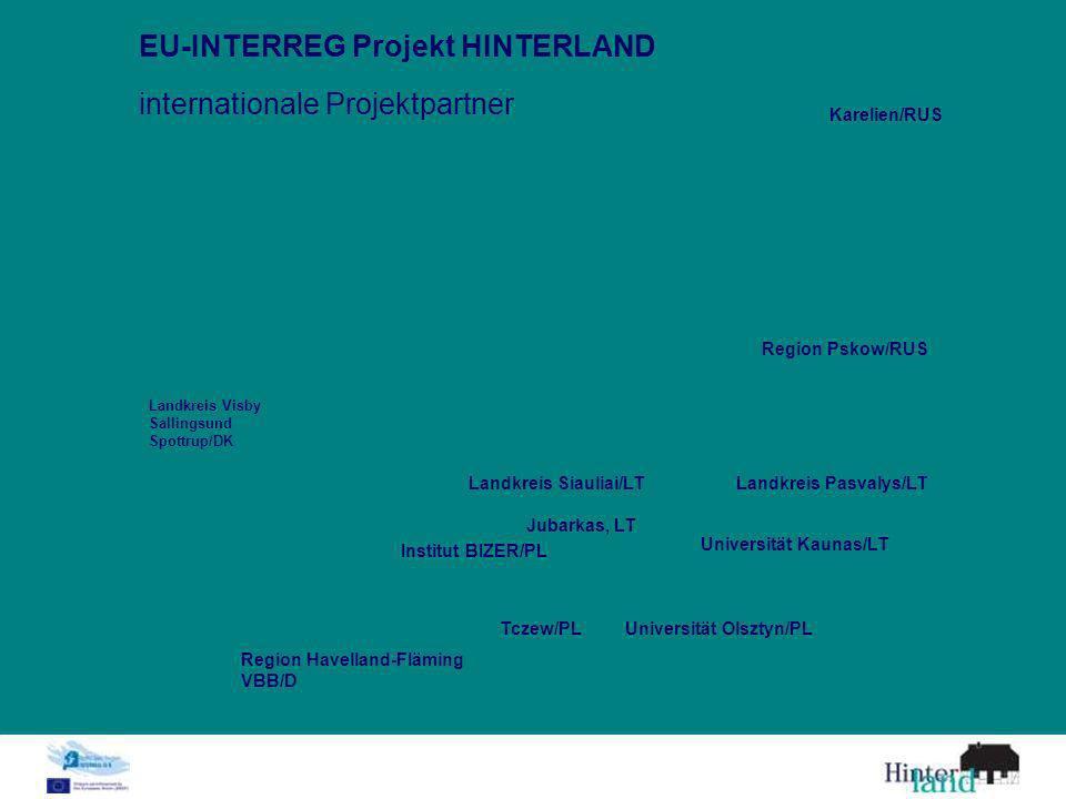 internationale Projektpartner EU-INTERREG Projekt HINTERLAND Landkreis Visby Sallingsund Spottrup/DK Region Havelland-Fläming VBB/D Karelien/RUS Regio