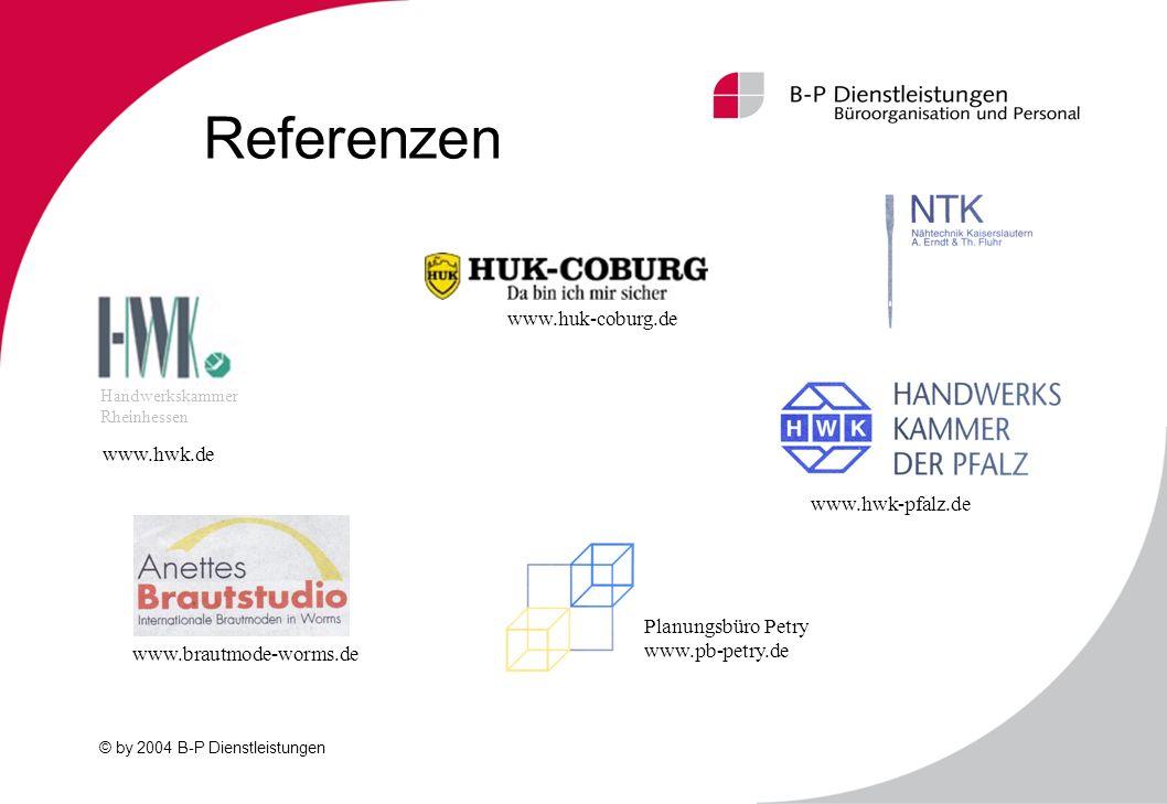 © by 2004 B-P Dienstleistungen Referenzen Planungsbüro Petry www.pb-petry.de www.hwk.de www.huk-coburg.de www.brautmode-worms.de www.hwk-pfalz.de Hand
