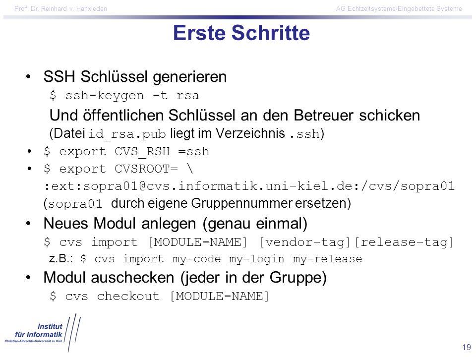 19 Prof. Dr. Reinhard v. Hanxleden AG Echtzeitsysteme/Eingebettete Systeme Erste Schritte SSH Schlüssel generieren $ ssh-keygen -t rsa Und öffentliche