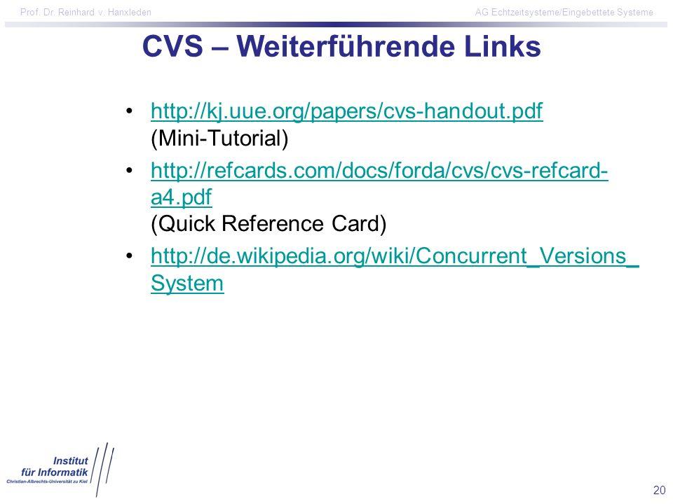 20 Prof. Dr. Reinhard v. Hanxleden AG Echtzeitsysteme/Eingebettete Systeme CVS – Weiterführende Links http://kj.uue.org/papers/cvs-handout.pdf (Mini-T