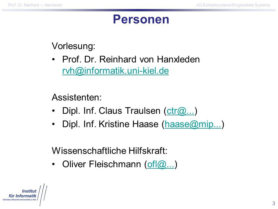3 Prof. Dr. Reinhard v. Hanxleden AG Echtzeitsysteme/Eingebettete Systeme Personen Vorlesung: Prof. Dr. Reinhard von Hanxleden rvh@informatik.uni-kiel