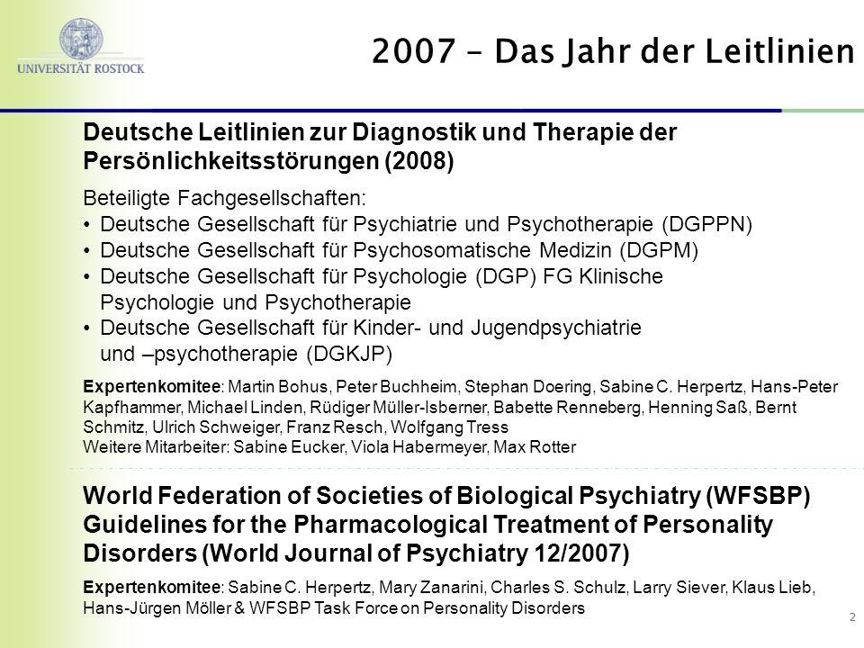 22 Deutsche Leitlinien zur Diagnostik und Therapie der Persönlichkeitsstörungen (2008) Beteiligte Fachgesellschaften: Deutsche Gesellschaft für Psychi
