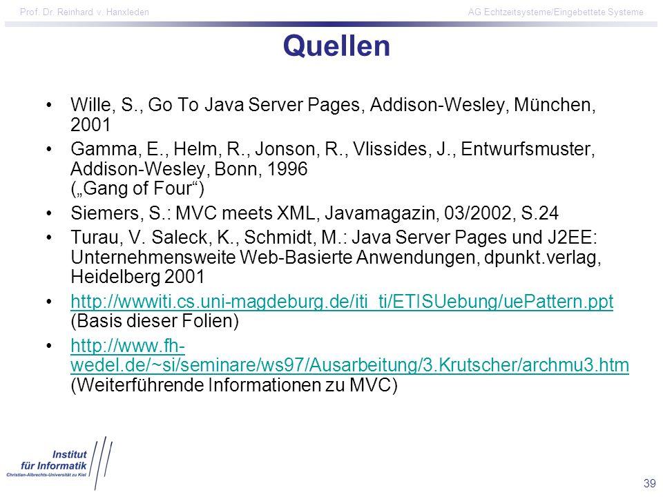 39 Prof. Dr. Reinhard v. Hanxleden AG Echtzeitsysteme/Eingebettete Systeme Quellen Wille, S., Go To Java Server Pages, Addison-Wesley, München, 2001 G