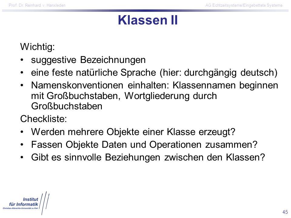45 Prof. Dr. Reinhard v. Hanxleden AG Echtzeitsysteme/Eingebettete Systeme Klassen II Wichtig: suggestive Bezeichnungen eine feste natürliche Sprache