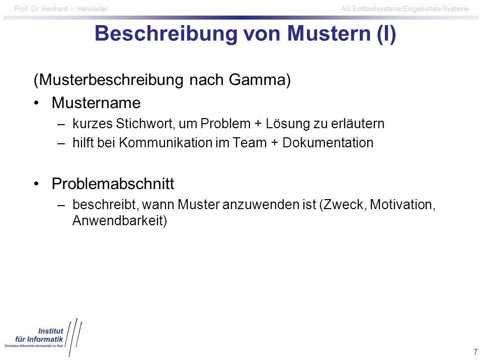 7 Prof. Dr. Reinhard v. Hanxleden AG Echtzeitsysteme/Eingebettete Systeme Beschreibung von Mustern (I) (Musterbeschreibung nach Gamma) Mustername –kur