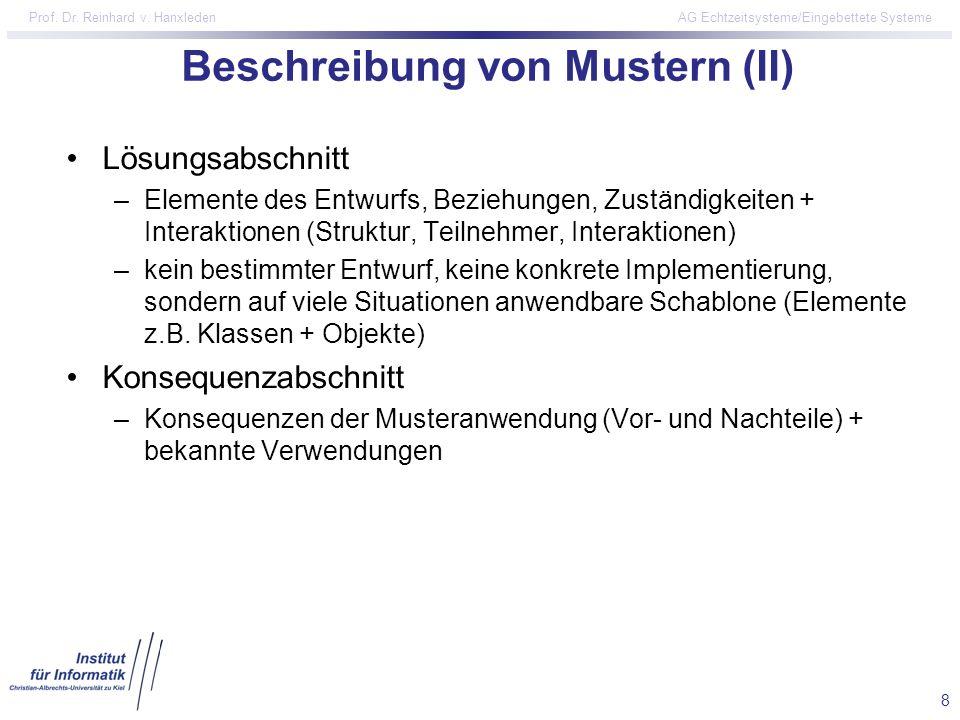 8 Prof. Dr. Reinhard v. Hanxleden AG Echtzeitsysteme/Eingebettete Systeme Beschreibung von Mustern (II) Lösungsabschnitt –Elemente des Entwurfs, Bezie