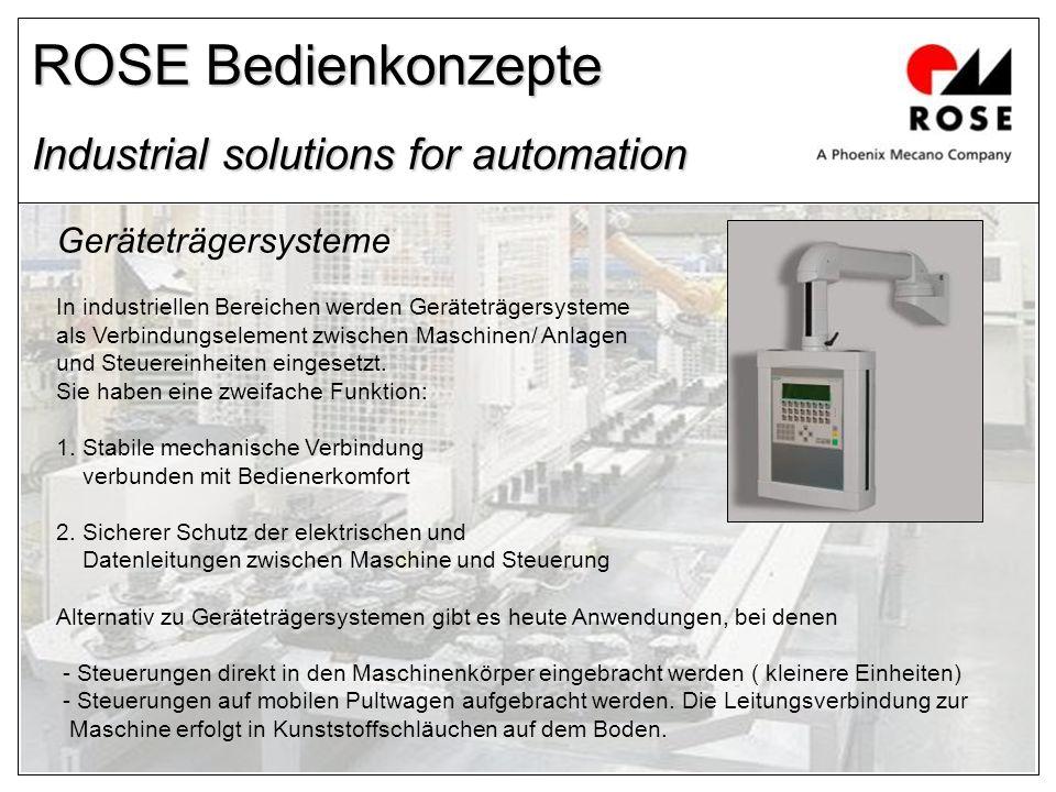 Geräteträgersysteme In industriellen Bereichen werden Geräteträgersysteme als Verbindungselement zwischen Maschinen/ Anlagen und Steuereinheiten einge