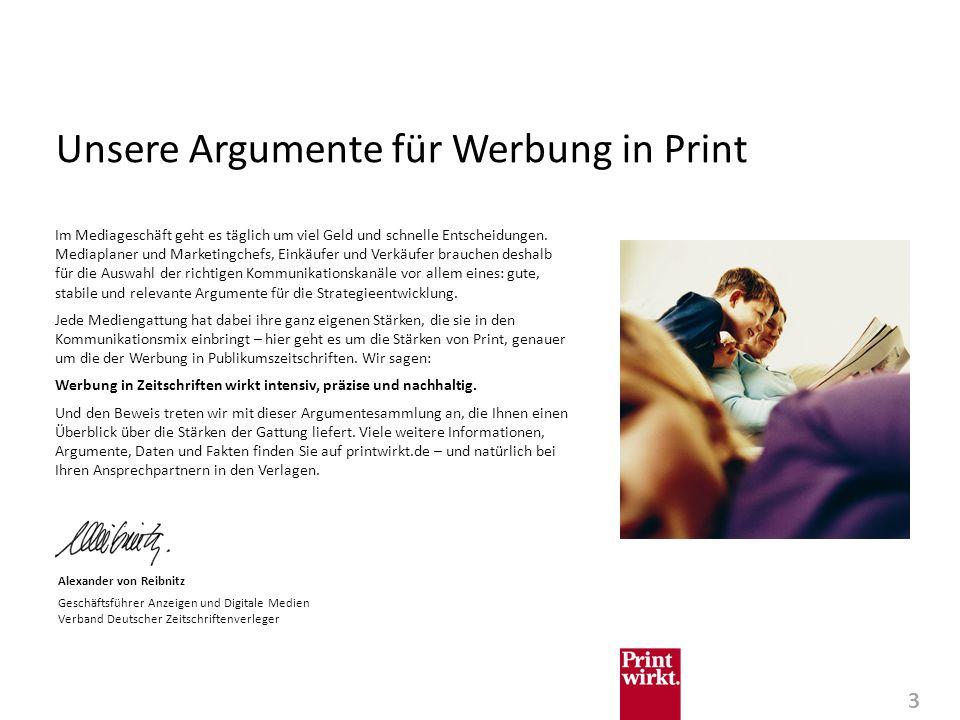 3 Unsere Argumente für Werbung in Print Im Mediageschäft geht es täglich um viel Geld und schnelle Entscheidungen.
