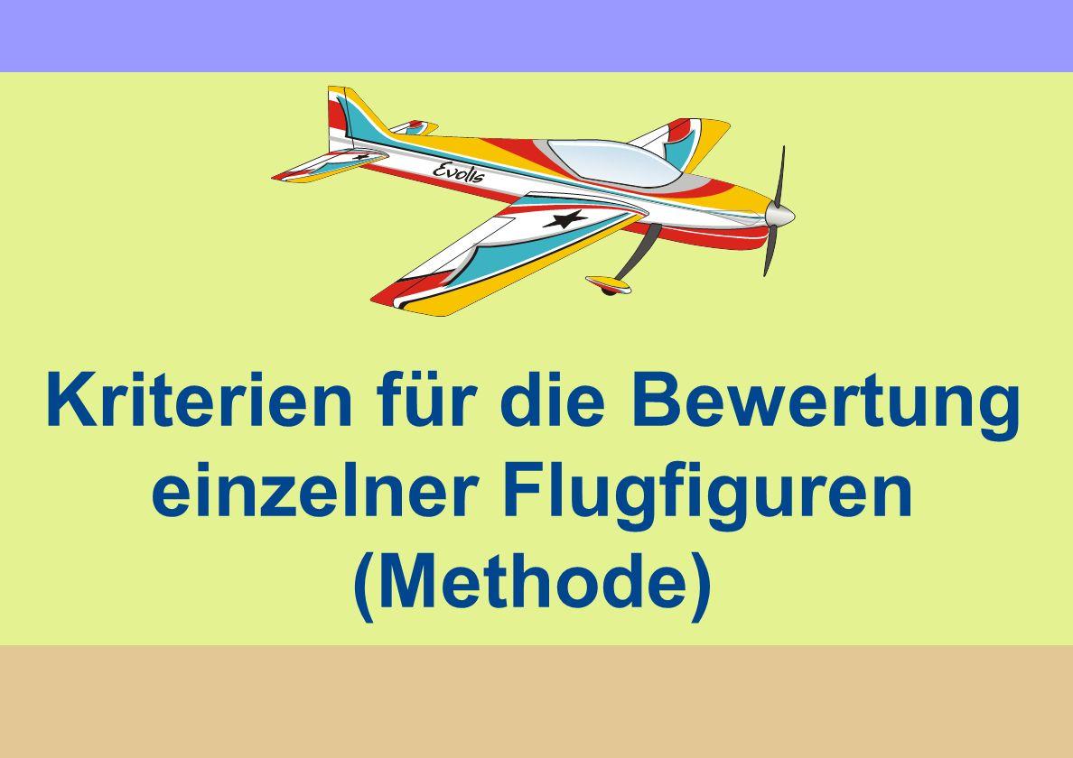 Kriterien für die Bewertung einzelner Flugfiguren (Methode)