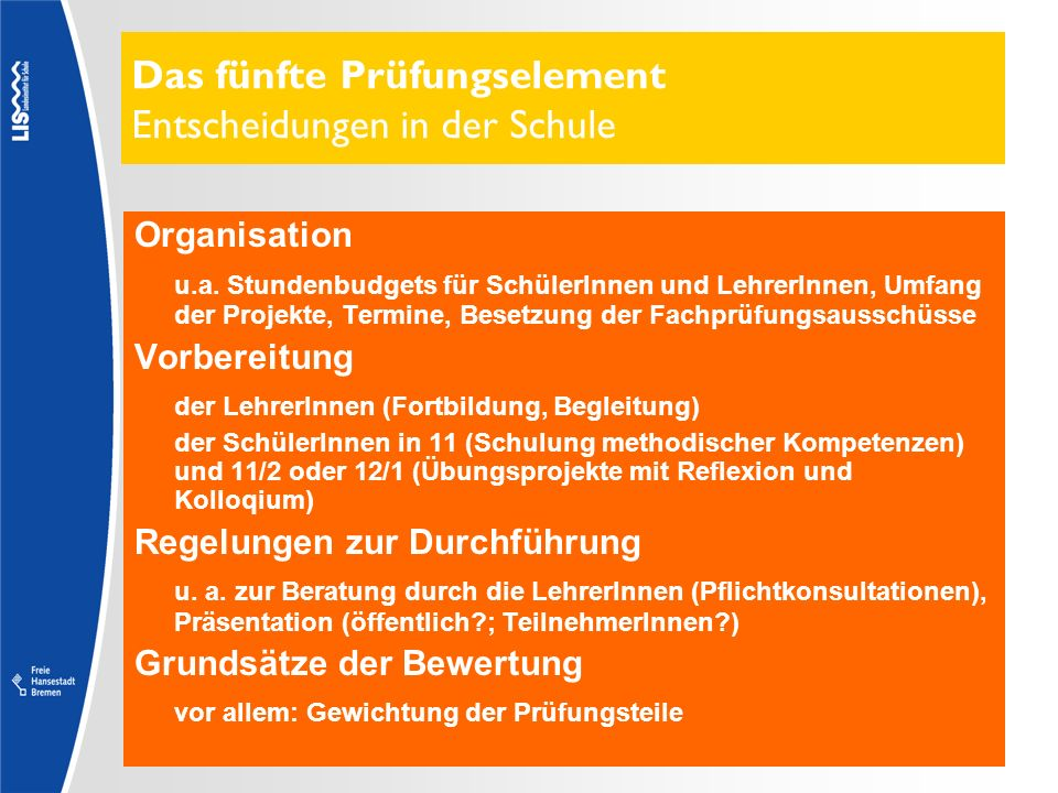 Organisation u.a. Stundenbudgets für SchülerInnen und LehrerInnen, Umfang der Projekte, Termine, Besetzung der Fachprüfungsausschüsse Vorbereitung der