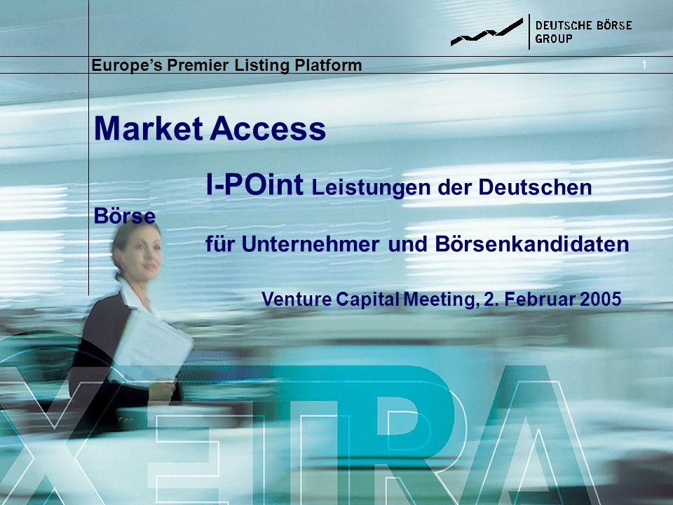32 Wir konzentrieren Liquidität Über 53% des Handels- volumens wird generiert außerhalb Deutschlands Führende Plattform bündelt 96% der Liquidität in Deutschland (+2,6% Floor) Zugang zu Investoren weltweit Vorstellung der Deutsche Börse AG …