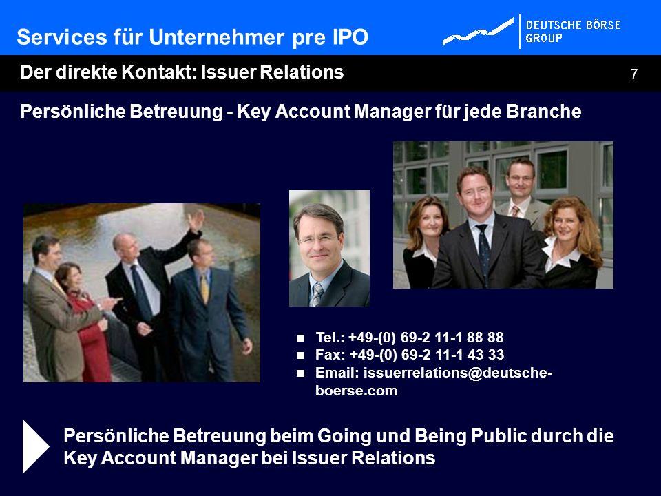 7 Der direkte Kontakt: Issuer Relations Persönliche Betreuung - Key Account Manager für jede Branche Tel.: +49-(0) 69-2 11-1 88 88 Fax: +49-(0) 69-2 1