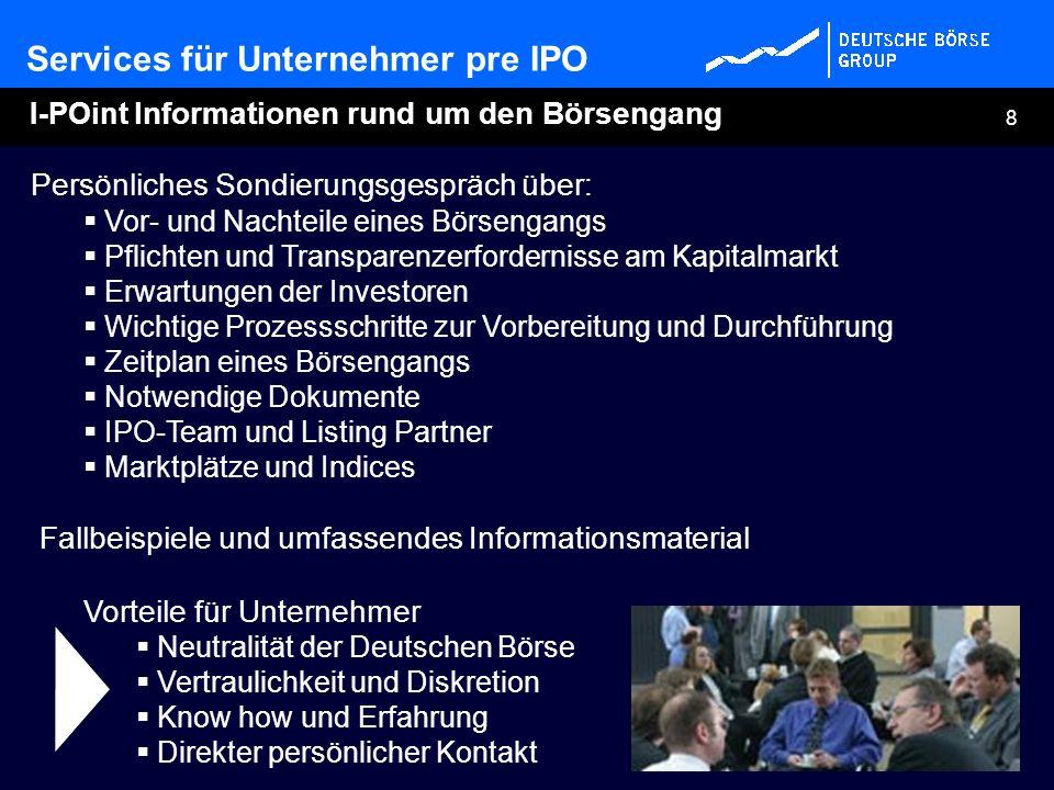 8 I-POint Informationen rund um den Börsengang Persönliches Sondierungsgespräch über: Vor- und Nachteile eines Börsengangs Pflichten und Transparenzer