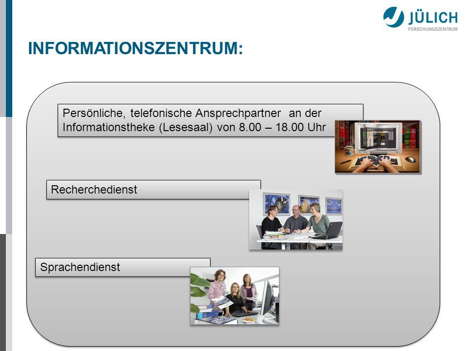 INFORMATIONSZENTRUM: Persönliche, telefonische Ansprechpartner an der Informationstheke (Lesesaal) von 8.00 – 18.00 Uhr Recherchedienst Sprachendienst