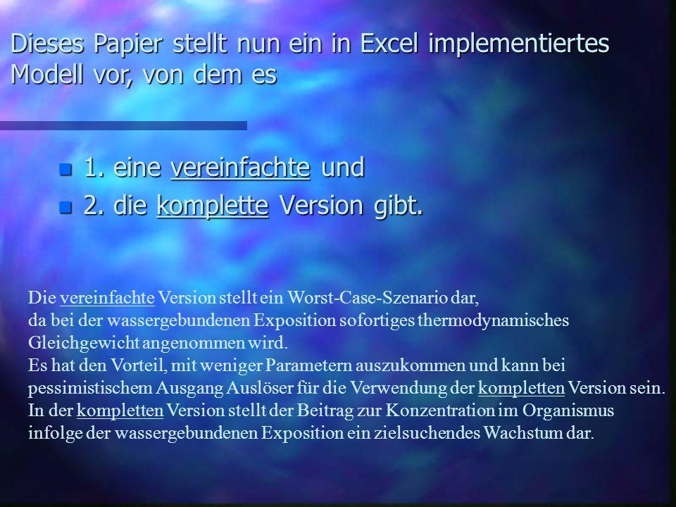 n 1. eine vereinfachte und n 2. die komplette Version gibt. Dieses Papier stellt nun ein in Excel implementiertes Modell vor, von dem es Die vereinfac