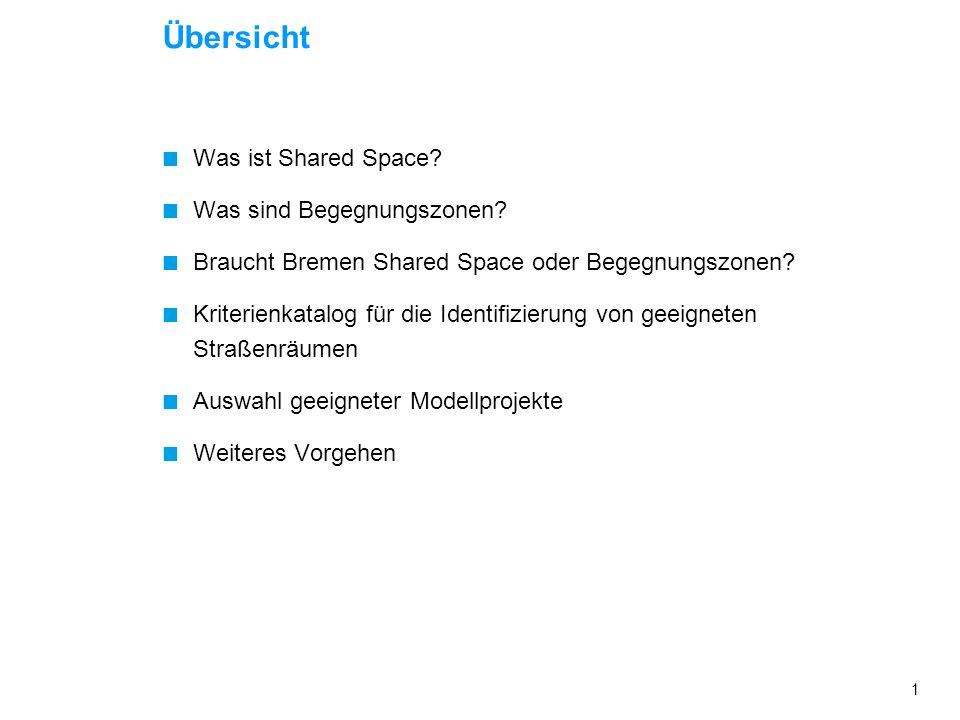 Der Senator für Umwelt, Bau, Verkehr und Europa Abteilung Verkehr Ref. -51- Verkehrsprojekte Shared Space / Begegnungszonen Shared Space und Begegnung