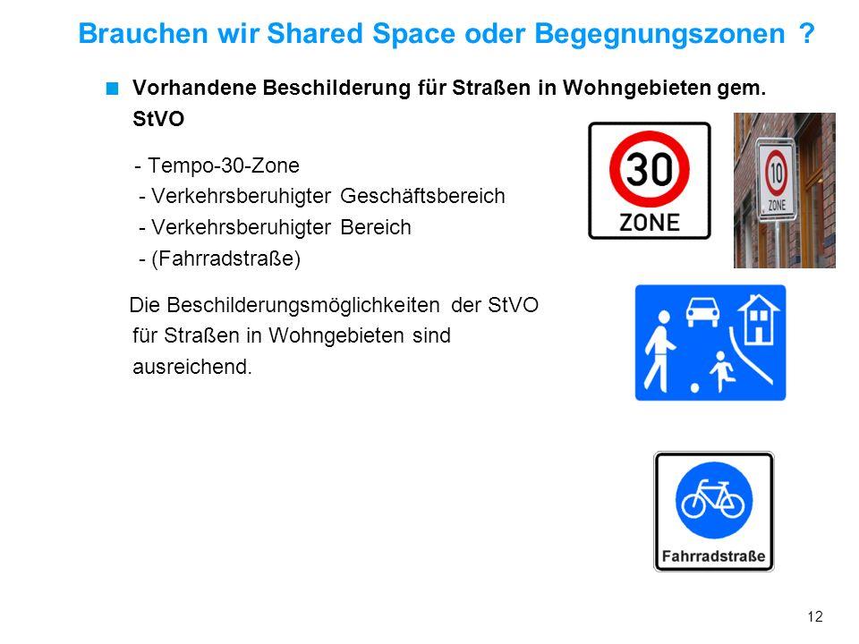 11 Brauchen wir Shared Space oder Begegnungszonen ? Die Bearbeitung erfolgte durch einen Arbeitskreis. Mitglieder waren: Ingenieurgesellschaft SHP, Ha