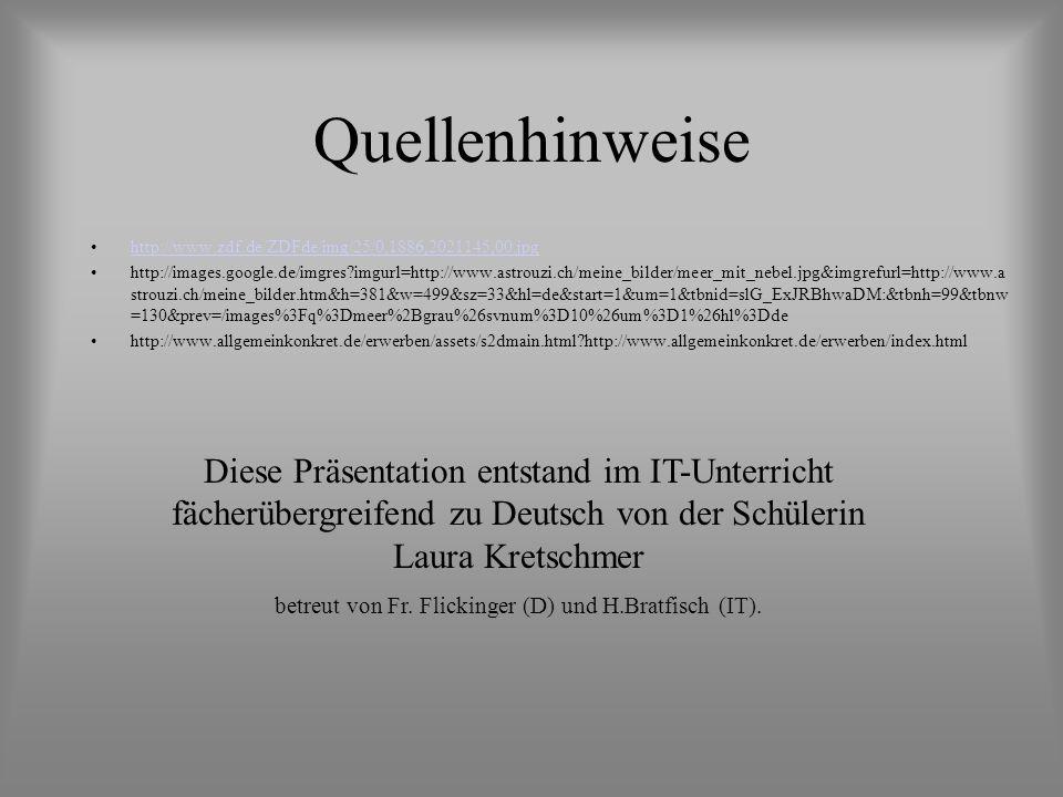Quellenhinweise http://www.zdf.de/ZDFde/img/25/0,1886,2021145,00.jpg http://images.google.de/imgres?imgurl=http://www.astrouzi.ch/meine_bilder/meer_mi