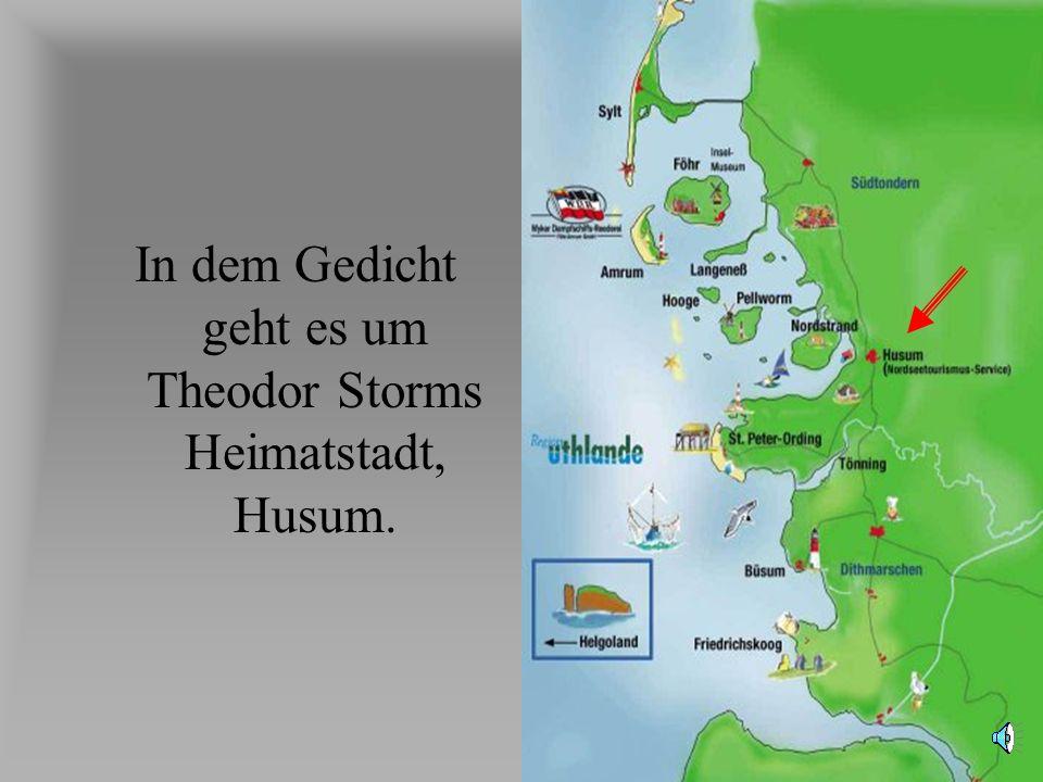 In dem Gedicht geht es um Theodor Storms Heimatstadt, Husum.