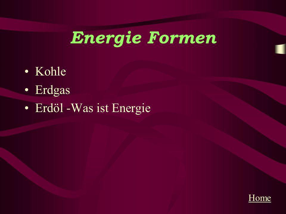 Energie Formen Kohle Erdgas Erdöl -Was ist Energie Home