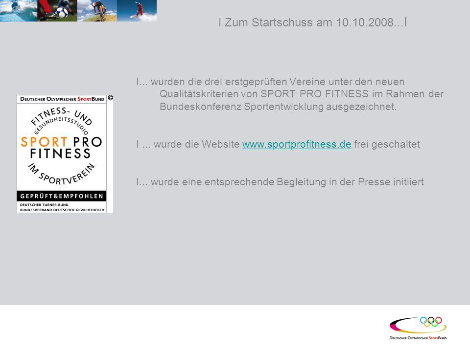 I Zum Startschuss am 10.10.2008... I I...