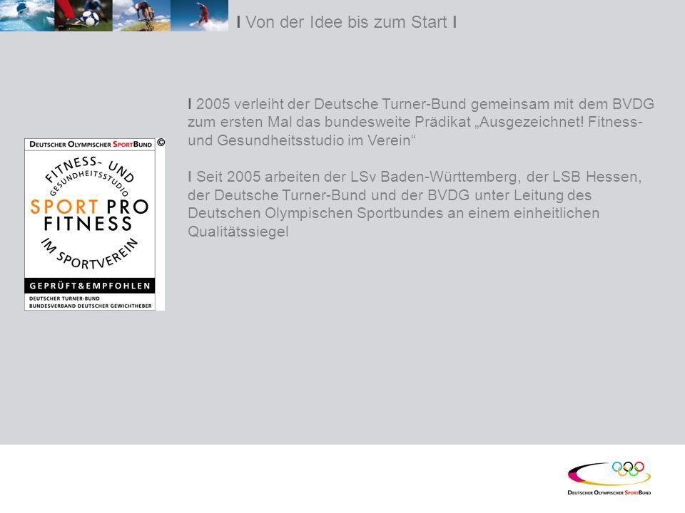 I 2005 verleiht der Deutsche Turner-Bund gemeinsam mit dem BVDG zum ersten Mal das bundesweite Prädikat Ausgezeichnet.