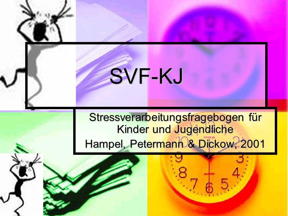 SVF-KJ Stressverarbeitungsfragebogen für Kinder und Jugendliche Hampel, Petermann & Dickow, 2001