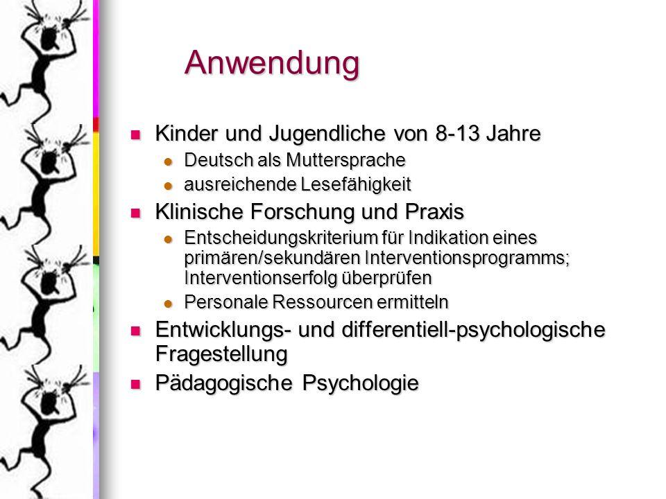 Anwendung Kinder und Jugendliche von 8-13 Jahre Kinder und Jugendliche von 8-13 Jahre Deutsch als Muttersprache Deutsch als Muttersprache ausreichende