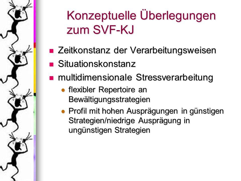 Konzeptuelle Überlegungen zum SVF-KJ Zeitkonstanz der Verarbeitungsweisen Zeitkonstanz der Verarbeitungsweisen Situationskonstanz Situationskonstanz m