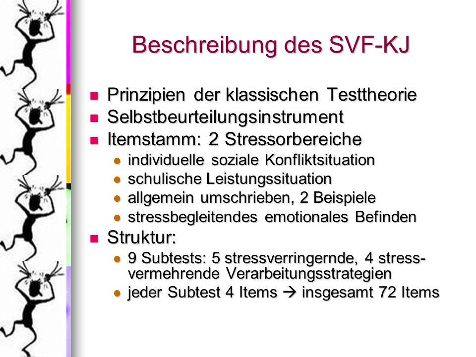 Beschreibung des SVF-KJ Prinzipien der klassischen Testtheorie Prinzipien der klassischen Testtheorie Selbstbeurteilungsinstrument Selbstbeurteilungsi