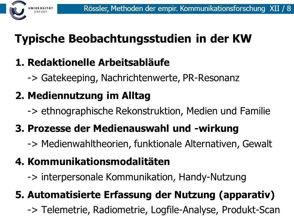 Rössler, Methoden der empir. Kommunikationsforschung XII / 8 Typische Beobachtungsstudien in der KW 1.Redaktionelle Arbeitsabläufe -> Gatekeeping, Nac