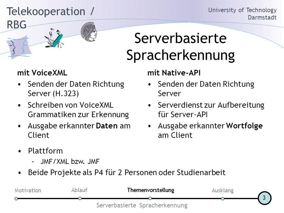 Telekooperation / RBG University of Technology Darmstadt Motivation AblaufThemenvorstellung Ausklang mpg123/Java 4 Evaluierung mpg123/Java Mit JMF gelieferte MP3-Codecs verwenden FP-Daten StrongARM Prozessoren müssen FP in Software emulieren stockende Wiedergabe Festkomma-Codec in mpg123 verspricht bessere Leistung Ziel –Evaluierung der Integration von mpg123 in JMF –Verwendbarkeit auf StrongARM-Prozessoren Plattform –PocketPC – WinCE/Jeode und Linux/Blackdown –Java mit C-native Bestandteilen P4 für eine Person Themenvorstellung