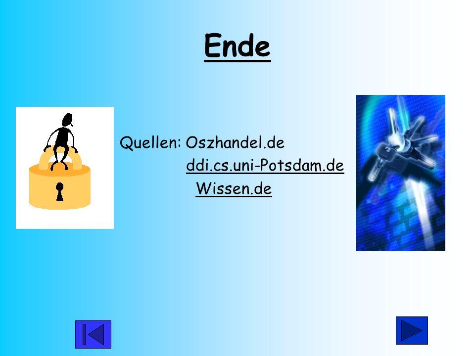 Ende Quellen: Oszhandel.de ddi.cs.uni-Potsdam.de Wissen.de