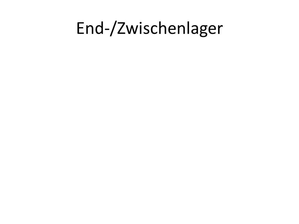 End-/Zwischenlager