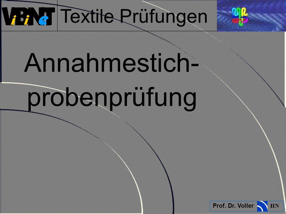 Textile Prüfungen Prof. Dr. Voller HN Annahmestich- probenprüfung