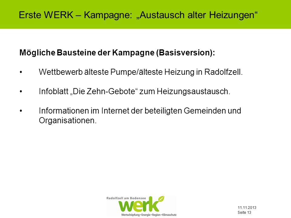 11.11.2013 Seite 13 Mögliche Bausteine der Kampagne (Basisversion): Wettbewerb älteste Pumpe/älteste Heizung in Radolfzell. Infoblatt Die Zehn-Gebote