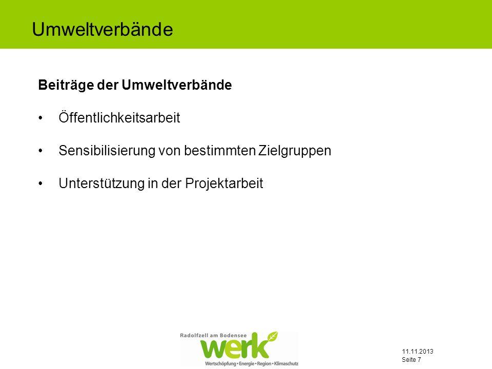 11.11.2013 Seite 7 Beiträge der Umweltverbände Öffentlichkeitsarbeit Sensibilisierung von bestimmten Zielgruppen Unterstützung in der Projektarbeit Um