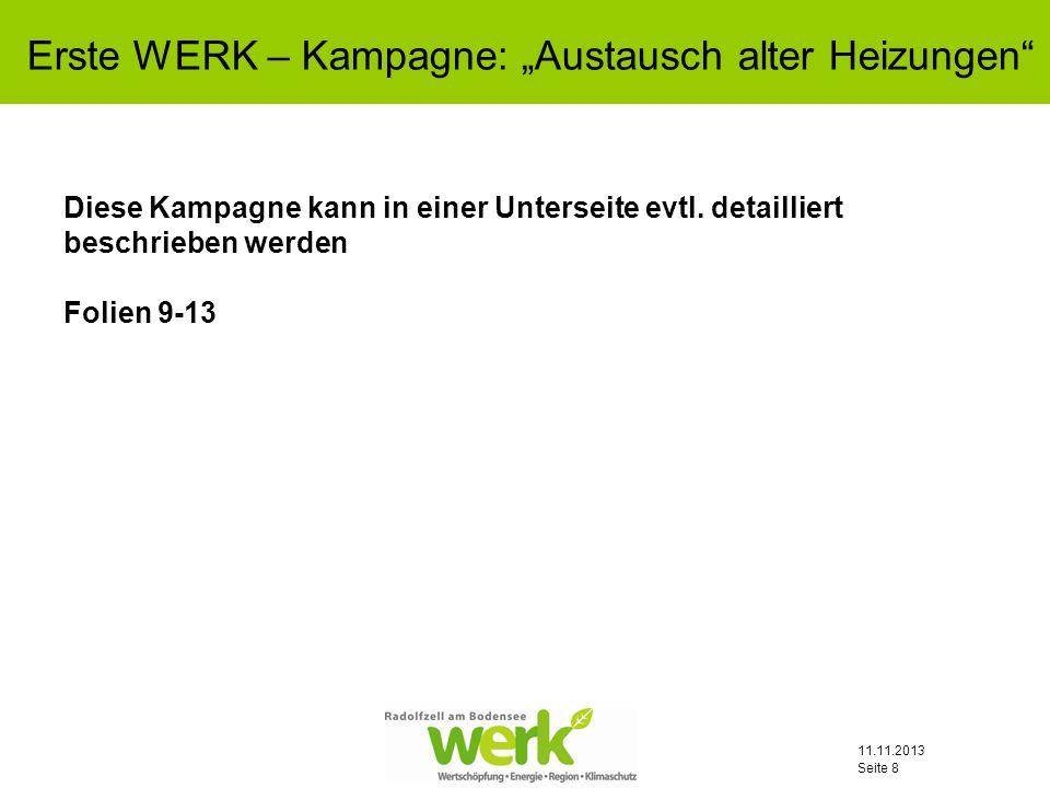 11.11.2013 Seite 9 Ziele der Kampagne: 1.Information und Motivation zum Austausch alter Heizungen.