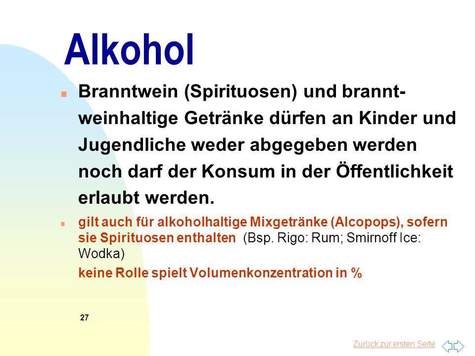 Zurück zur ersten Seite Alkohol n Branntwein (Spirituosen) und brannt- weinhaltige Getränke dürfen an Kinder und Jugendliche weder abgegeben werden no