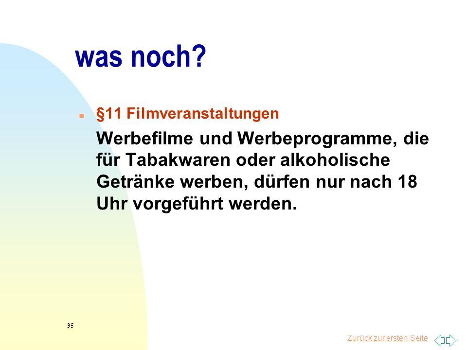 Zurück zur ersten Seite was noch? n §11 Filmveranstaltungen Werbefilme und Werbeprogramme, die für Tabakwaren oder alkoholische Getränke werben, dürfe