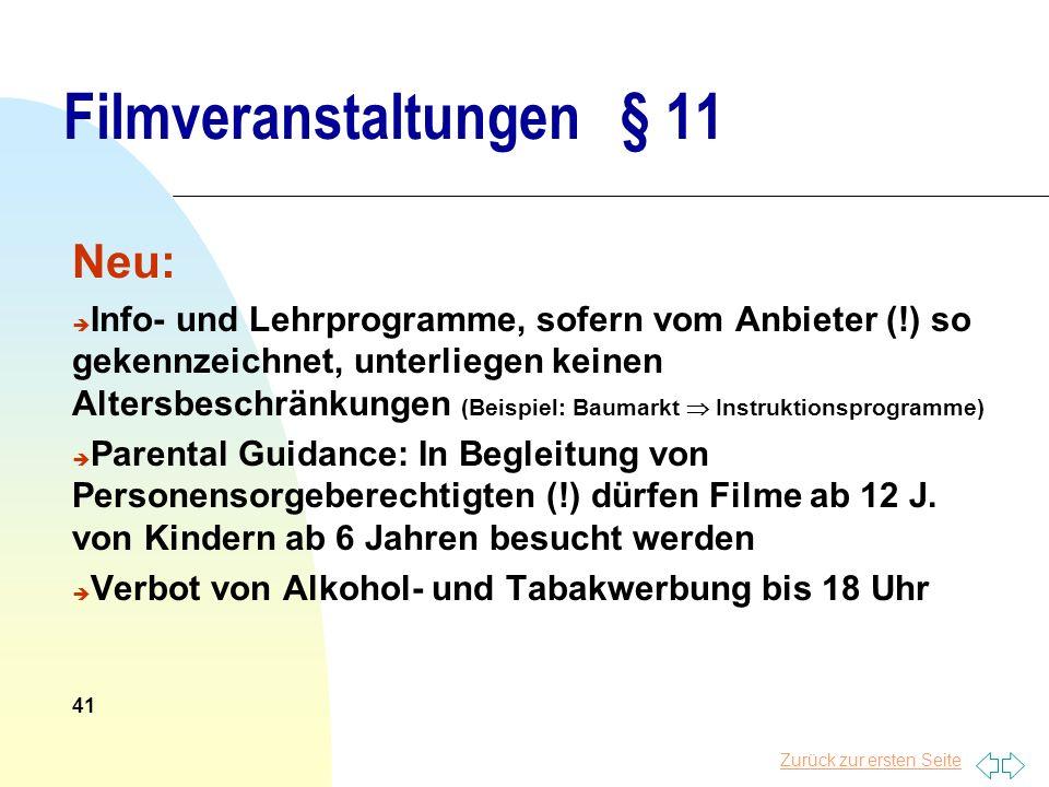 Zurück zur ersten Seite Filmveranstaltungen § 11 Neu: è Info- und Lehrprogramme, sofern vom Anbieter (!) so gekennzeichnet, unterliegen keinen Altersb
