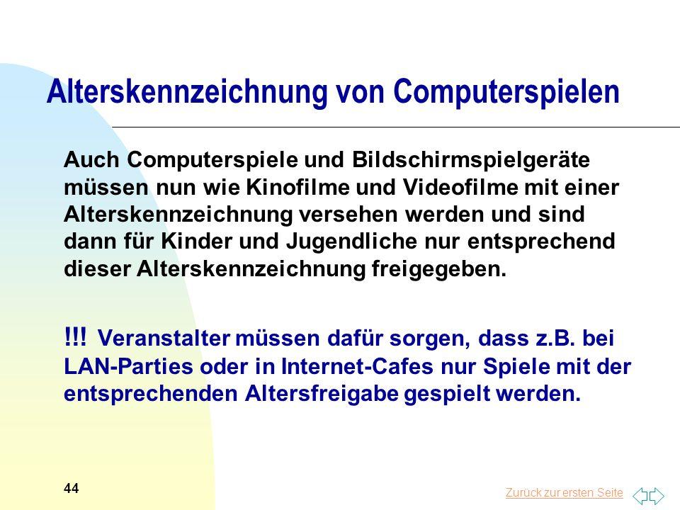 Zurück zur ersten Seite Alterskennzeichnung von Computerspielen Auch Computerspiele und Bildschirmspielgeräte müssen nun wie Kinofilme und Videofilme