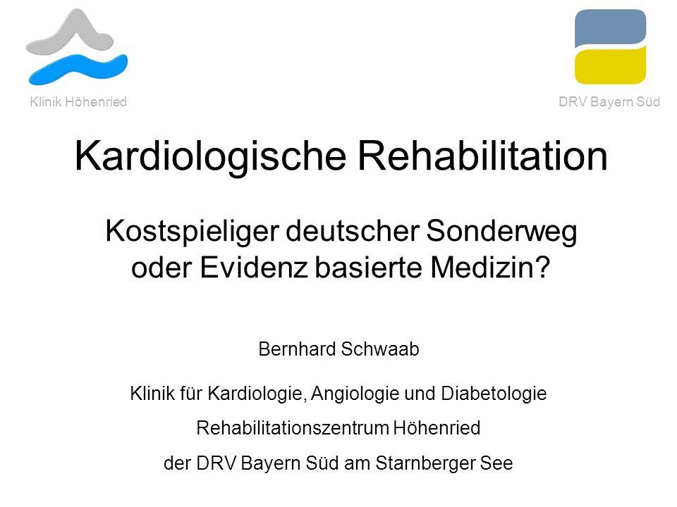 Kardiologische Rehabilitation Kostspieliger deutscher Sonderweg oder Evidenz basierte Medizin? Bernhard Schwaab Klinik für Kardiologie, Angiologie und