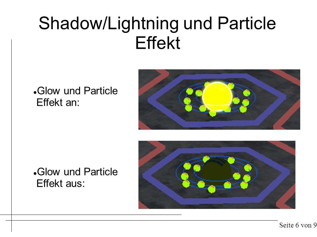 Shadow/Lightning und Particle Effekt Glow und Particle Effekt an: Glow und Particle Effekt aus: Seite 6 von 9